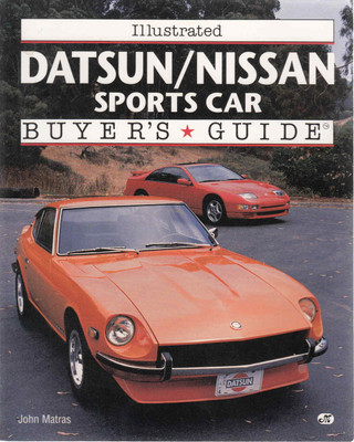 Illustrated Datsun/Nissan Buyer's Guide ( 9780760301364)