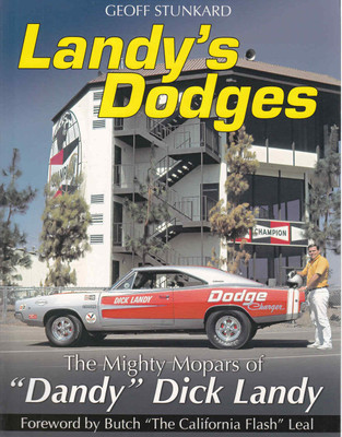 "Landy's Dodges: The Mighty Mopars Of 'Dandy"" Dick Landy (9781613252482)  - front"