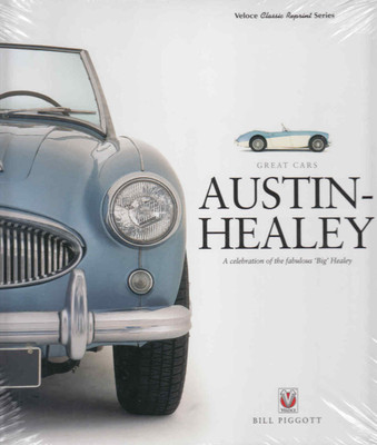 Austin-Healey: A celebration of the fabulous 'Big Healey' - Veloce Classic Reprint Series (9781845848552)