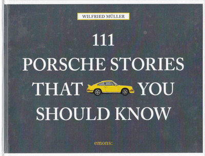 111 Porsche Stories That You Should Know (9783740800352)