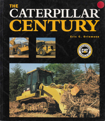 The Caterpillar Century ( Paperback Edition) (9780760329610)