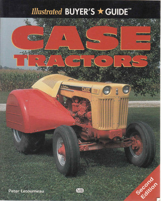 Case Tractors: Illustrated Buyer's Guide - Second Edition (9780760304723)