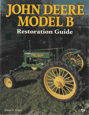 John Deere Model B: Restoration Guide (9780879389741