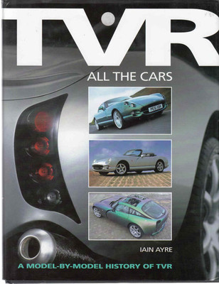 TVR : All The Cars - A Model - By - Model History Of TVR (9781844251001)