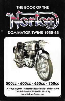 The Book Of The Norton Dominator Twins 1955 - 55 (2012 Veloce Press Reprint) (9781588502032)