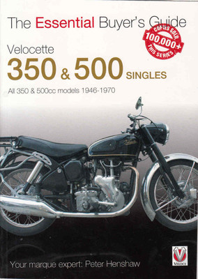 Velocette 350 & 500 Singles All 350 & 500 models 1946-1970: The Essential Buyer's Guide (9781845849412)