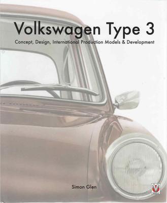 Volkswagen Type 3: Concept, Design, International Production Models & Development (9781845849528)