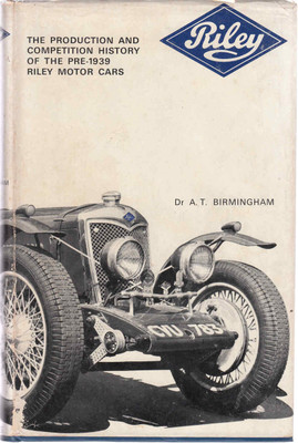 Riley: The Production and Competition History of the Pre-1939 Riley Motor Cars - 1st Edition (B0007JBRUG)
