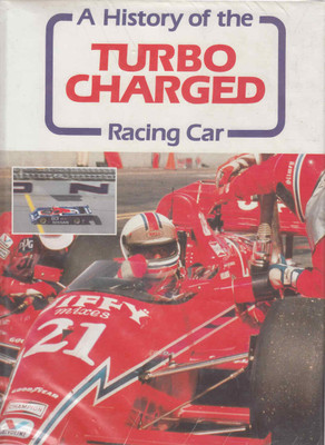 A History Of The Turbocharged Racing Car (9780946132645)