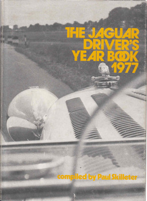 The Jaguar Driver's Year Book 1977 (Signed by Paul Skilleter) (9780906234006)