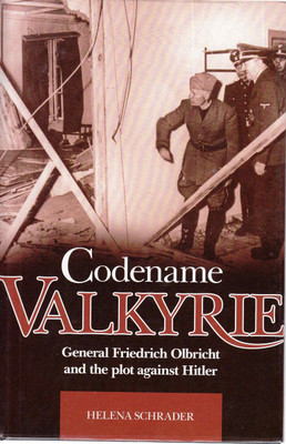 Codename Valkyrie: General Friedrich Olbricht and the plot against Hitler (9781844255337)