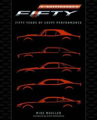 Camaro: Fifty Years Of Chevy Performance (9780760350348)