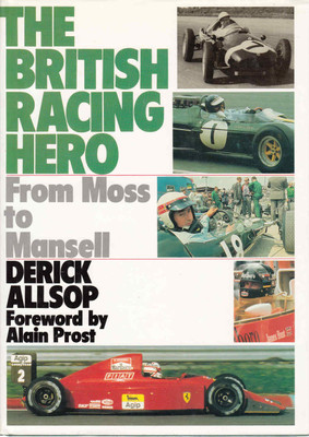 The British Racing Hero: From Moss to Mansell (9780091744915)