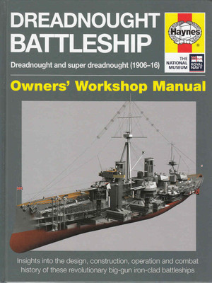 Dreadnought Battleship: Dreadnought and super dreadnought (1906-16) Owners' Workshop Manual (9781785210686)