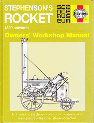 - Stephenson's Rocket 1829 onwards Owners' Workshop Manual (9781785210631)