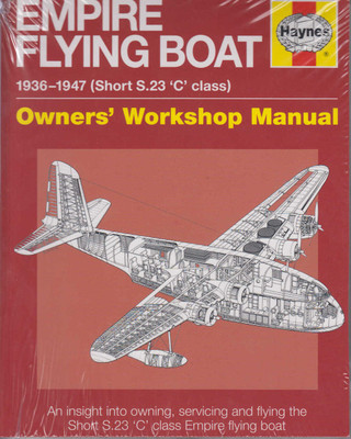 Empire Flying Boat 1936- 1947 (Short S.23 'C' Class) Owners' Workshop Manual (Paperback Edition) (9780857338624) (view)