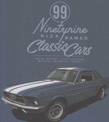 99 Nicknamed Classic Cars (9783832769277)