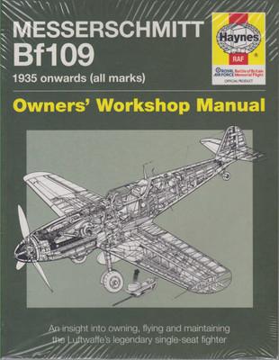 Messerschmitt Bf109 1935 onwards (all marks) Owners' Workshop Manual (Paperback Edition) (9780857338600)