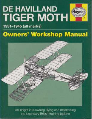 De Havilland Tiger Moth 1931 - 1945 Owners' Workshop Manual (Paperback Edition) (9780857338365)