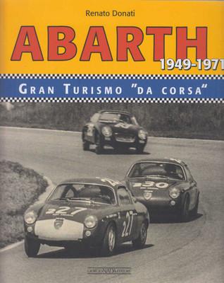 Abarth: Gran Turismo da corsa / Racing GTs 1949-1971