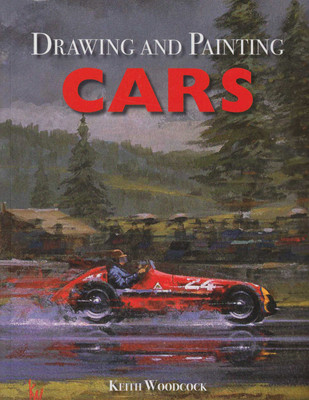 Drawing and Painting Cars (Keith Woodcock) (9781785002922)