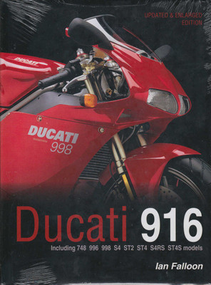 Ducati 916: Including 748, 996, 998, S4, ST2, ST4, S4RS, ST4S Models - Updated & Enlarged Edition (9781845849429)