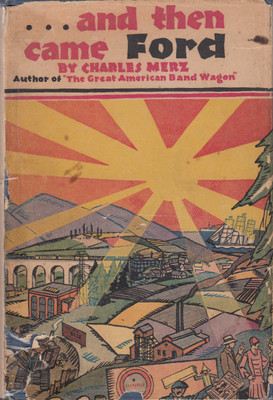 ...and then came Ford (Charles Merz) First Edition (B0006AKM1G)