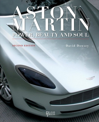 Aston Martin: Power, Beauty, Soul (Second Edition)