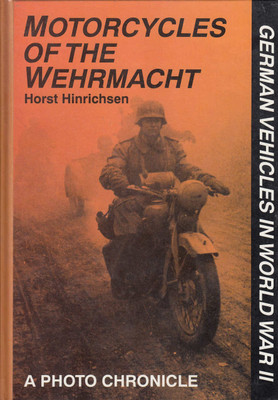 Motorcycles Of The Wehrmacht: A Photo Chronicle (9780887496851)