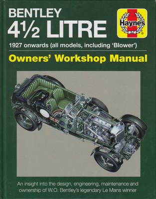 Bentley 4 1/2 Litre 1927 Onwards (all models, including Blower) Owner's Workshop Manual