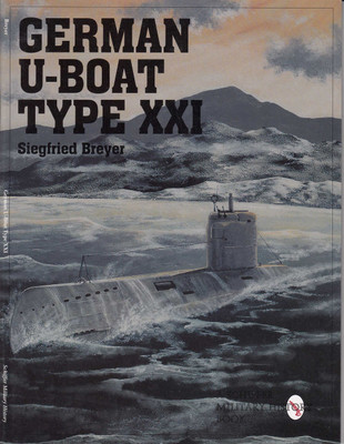 German U-Boat Type XXI (Schiffer Military Library) (9780764307874)