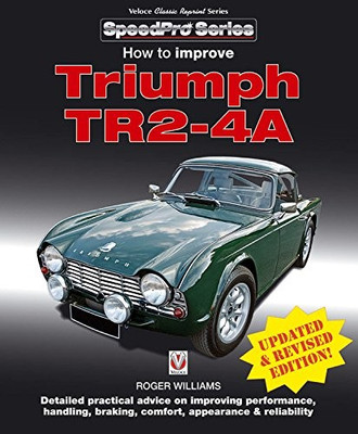 How to improve Triumph TR2-4A (Veloce Classic Reprint Series) (9781787110915)