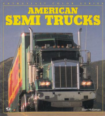 American Semi Trucks (Enthusiast Color Series) (9780760300381)