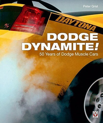 Dodge Dynamite - 50 Years of Dodge Muscle Cars (Veloce Classic Reprint Series) (9781787110939) (view)