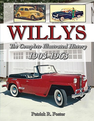 Willys - The Complete Illustrated History 1903 - 1963