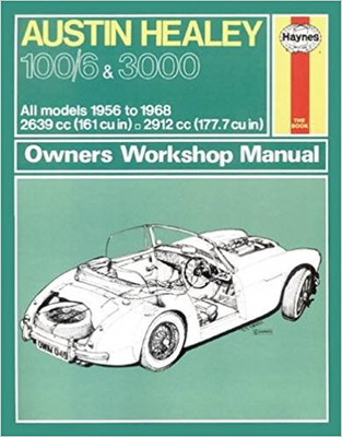 Austin Healey 100/6 & 3000 All models 1956 to 1968 Owners Workshop Manual