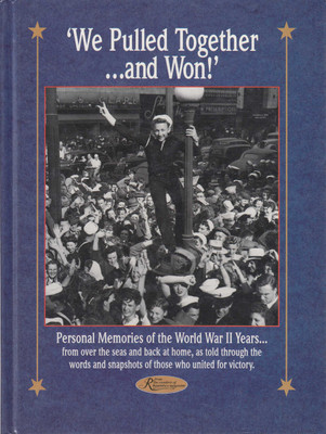 'We Pulled Together...and Won!' - Personal Memories of the World War II Years... (9780898211122) (view)