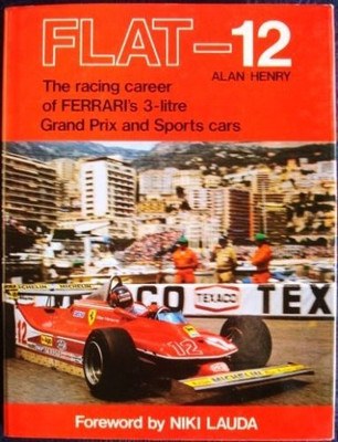 Flat-12 The racing career of Ferrari's 3-litre Grand Prix and Sports cars (9780900549625)