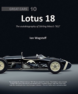 Lotus 18 - the autobiography of Stirling Moss's '912'
