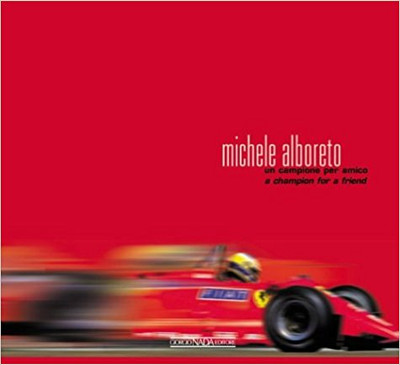 Michele Alboreto - A Champion For A Friend (Italian / English Text)