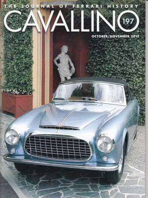 Cavallino The Enthusiast's Magazine of Ferrari Number 197 Oct / Nov 2013