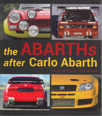 The Abarths after Carlo Abarth - A Thirty Year History of Racing Cars