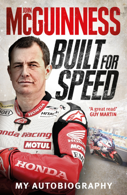 John McGuinness Built for Speed - My Autobiography