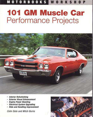 101 GM Muscle Car Performance Projects