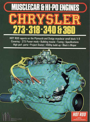 Chrysler 273 - 318 - 340 & 360 - Musclecar & HI-PO Engines
