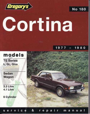 Ford Cortina TE Series L, GL, Ghia 3.3 L, 4.1L  1977 - 1980 Workshop Manual
