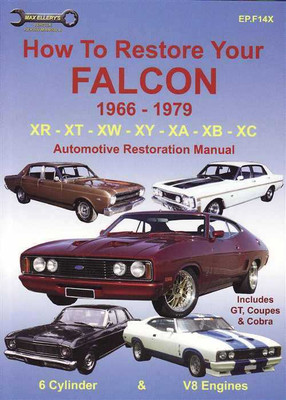 How To Restore Your Ford Falcon: Automotive Restoration Manual