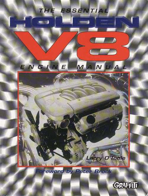 The Essential Holden V8 Engine Manual