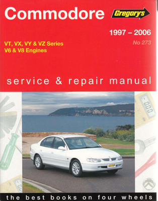 Holden Commodore VT, VX, VY, VZ Series V6 & V8 1997 - 2006 Workshop Manual