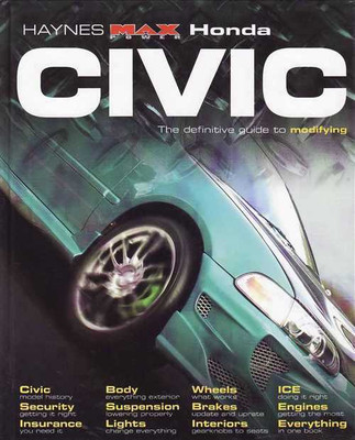 Honda Civic The Definitive Guide To Modifying (Haynes Max Power)